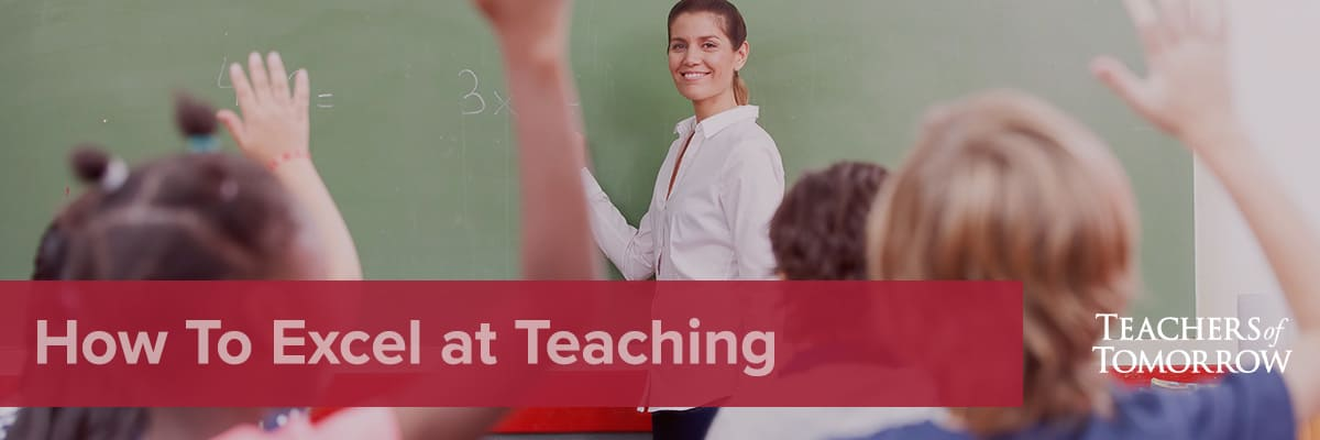 How To Excel At Teaching