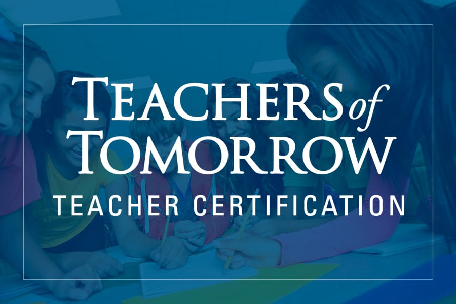 Teachers of Tomorrow Teacher Certification